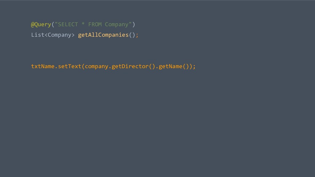 """@Query(""""SELECT * FROM Company"""") List<Company> g..."""