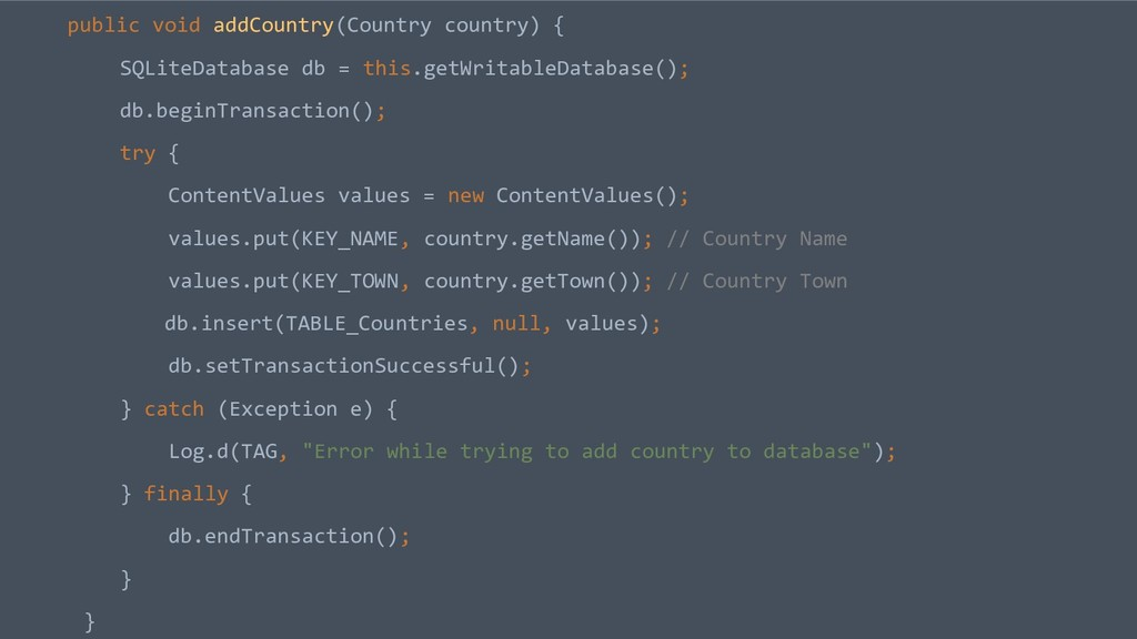public void addCountry(Country country) { SQLit...