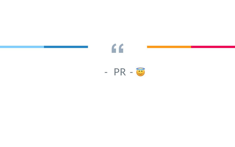""" - PR -"