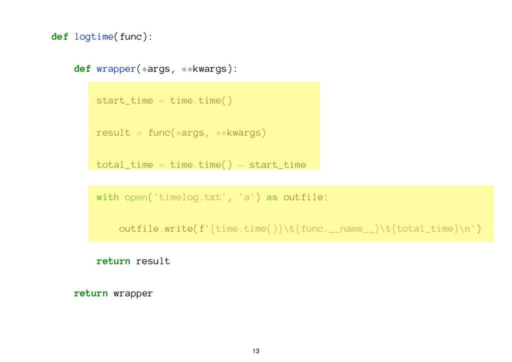 def logtime(func): def wrapper(*args, **kwargs)...