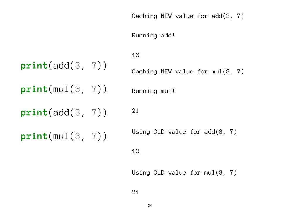 print(add(3, 7)) print(mul(3, 7)) print(add(3, ...