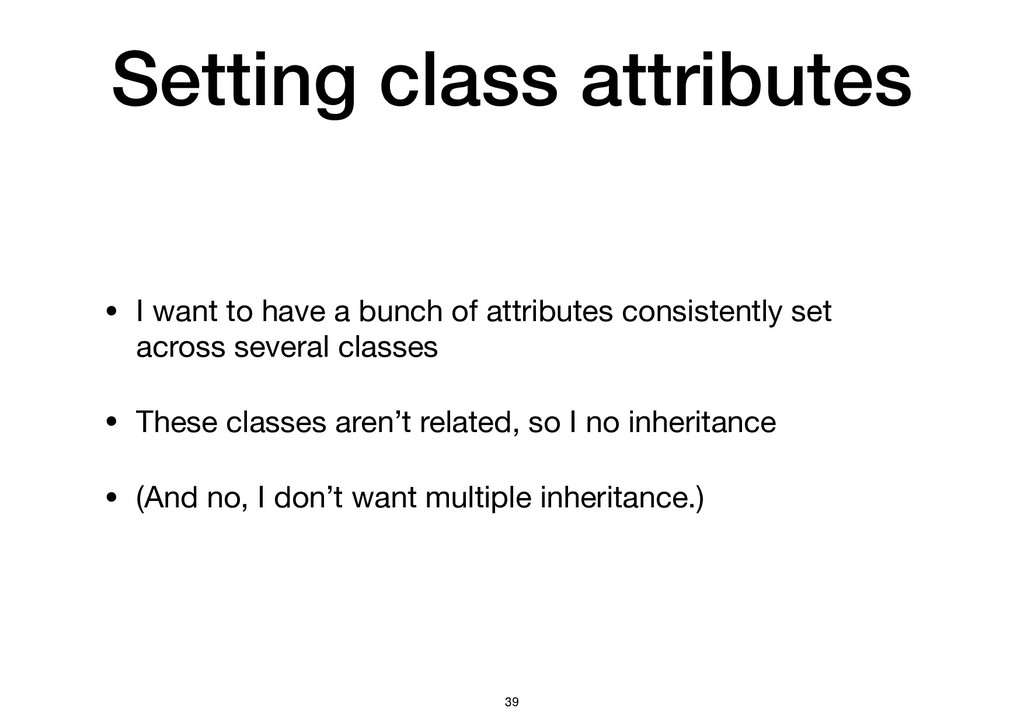 Setting class attributes • I want to have a bun...