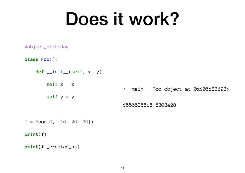 Does it work? @object_birthday class Foo(): def...