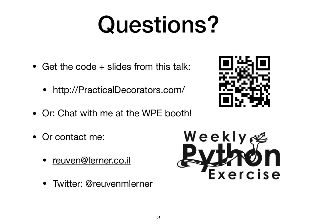 Questions? • Get the code + slides from this ta...