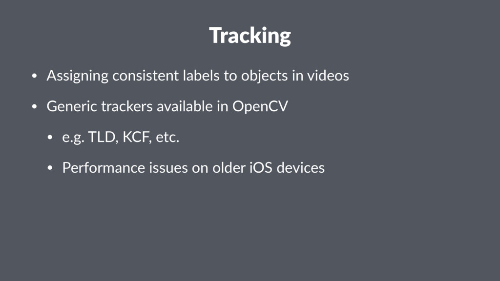 Tracking • Assigning consistent labels to objec...