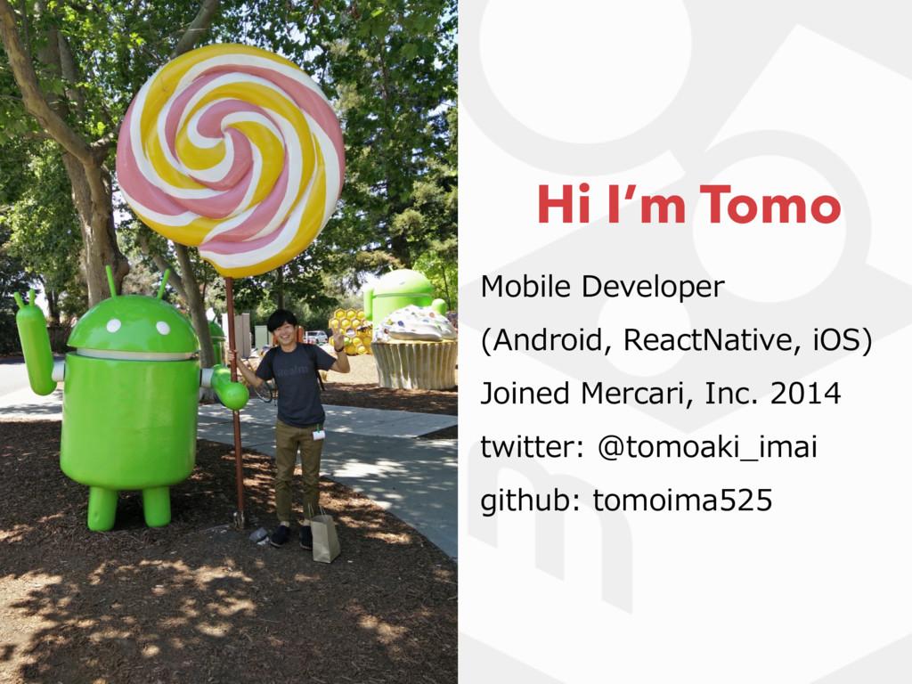 Hi I'm Tomo Mobile Developer (Android, ReactNat...
