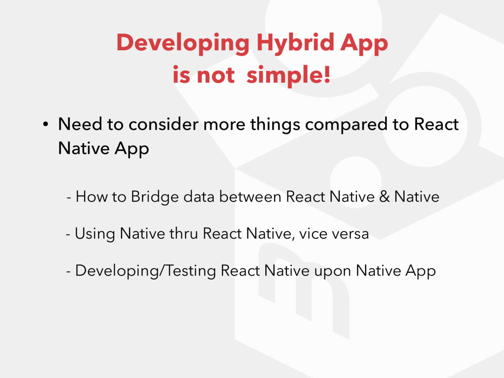 Developing Hybrid App is not simple! - How to B...