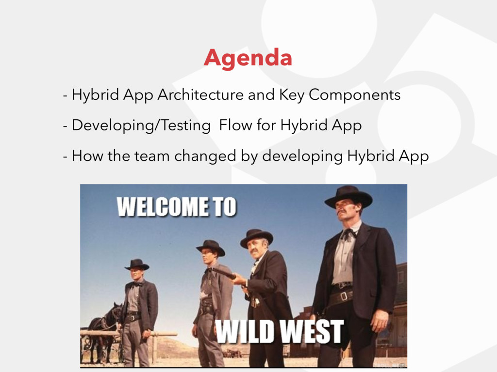 Agenda - Hybrid App Architecture and Key Compon...