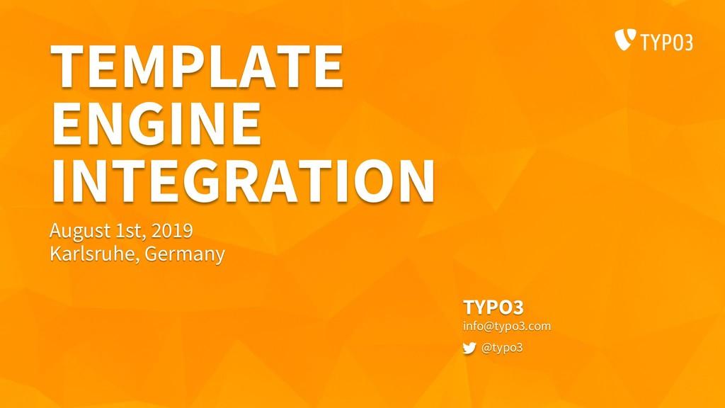 TEMPLATE ENGINE INTEGRATION TYPO3 info@typo3.co...