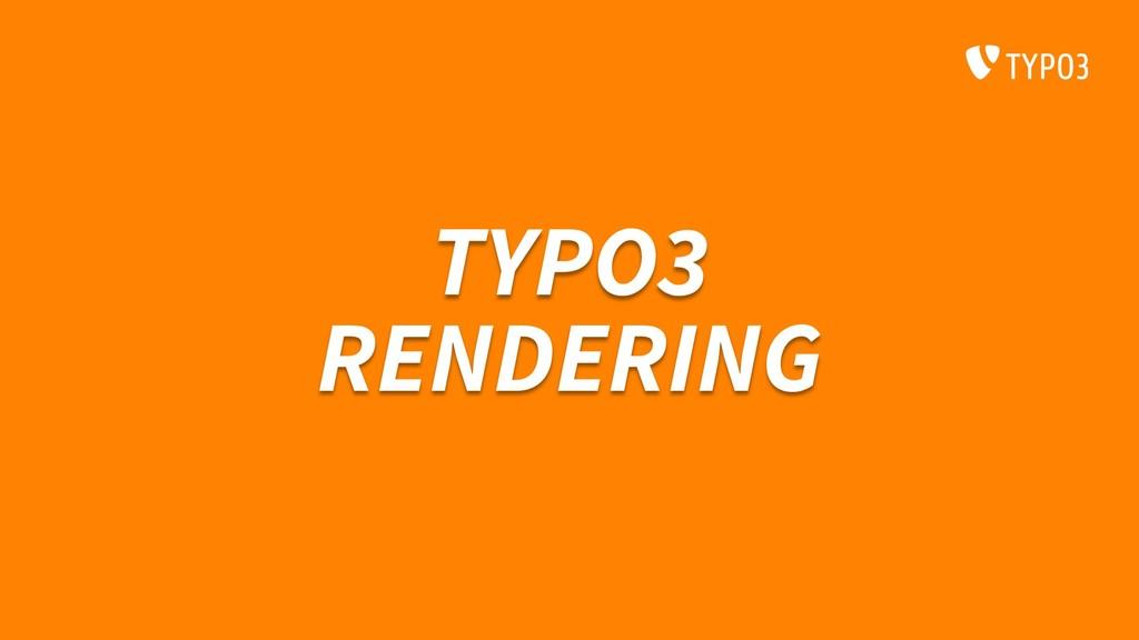 TYPO3 RENDERING