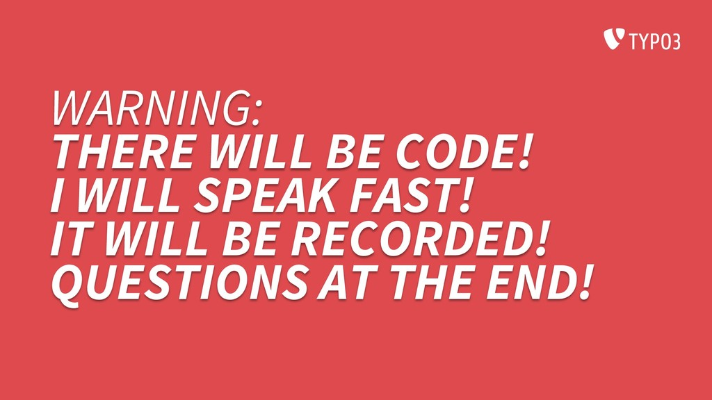 WARNING: THERE WILL BE CODE! I WILL SPEAK FAST!...