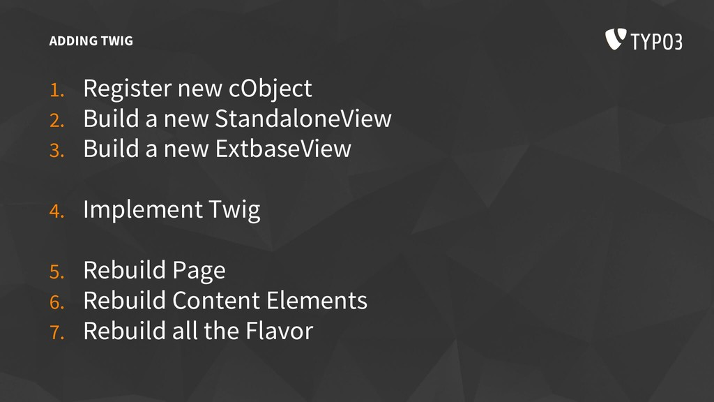 ADDING TWIG 1. Register new cObject 2. Build a ...