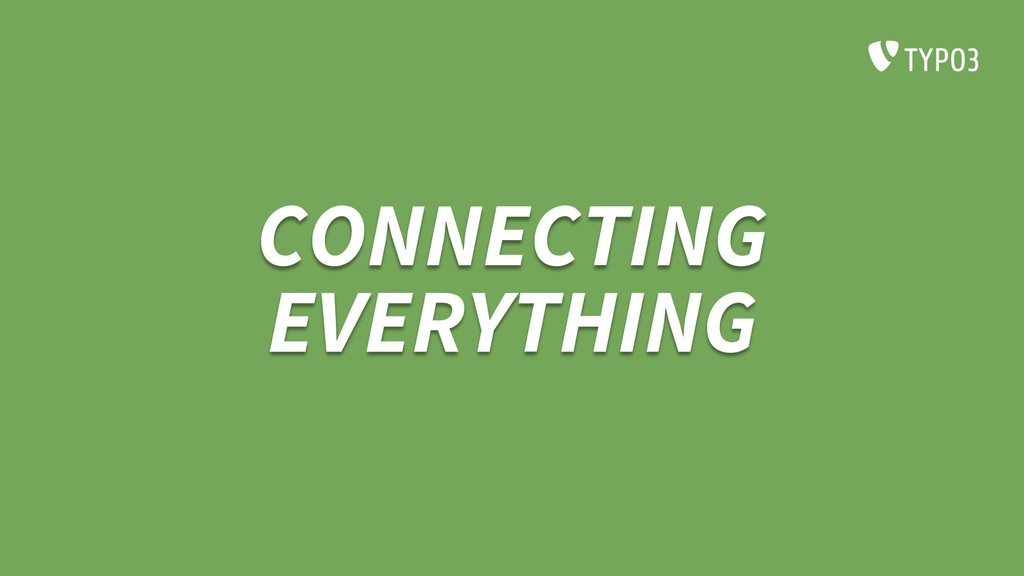 CONNECTING EVERYTHING