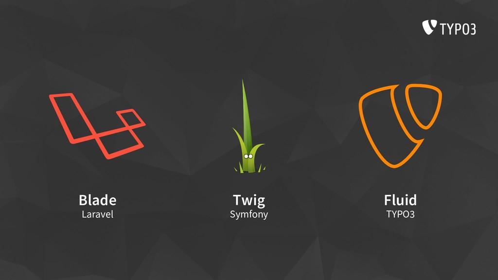 Blade Laravel Twig Symfony Fluid TYPO3