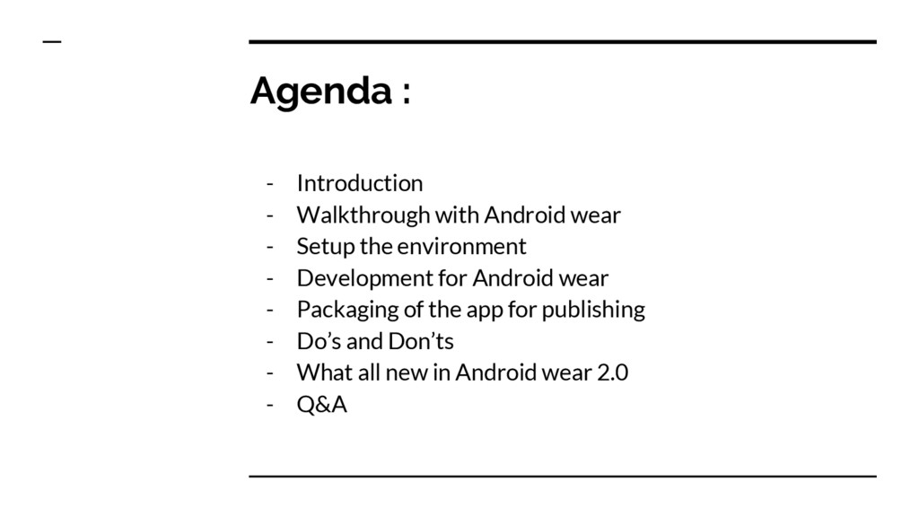 Agenda : - Introduction - Walkthrough with Andr...