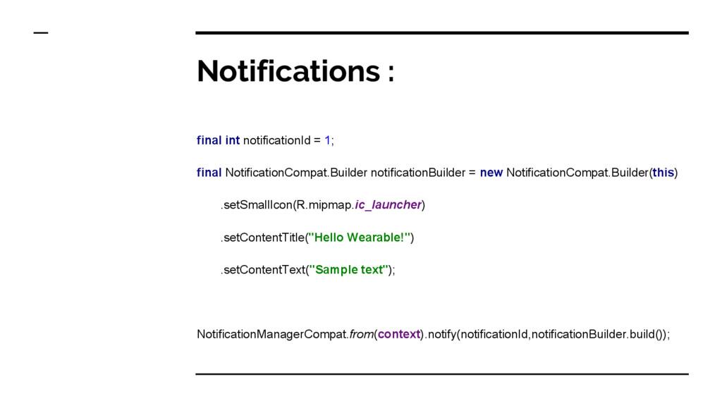 Notifications : final int notificationId = 1; f...