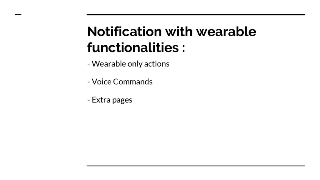 Notification with wearable functionalities : - ...