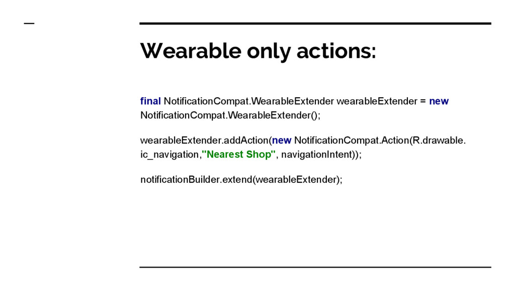 Wearable only actions: final NotificationCompat...
