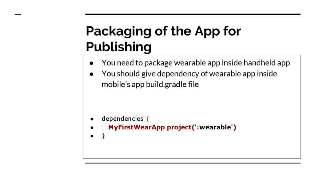 Packaging of the App for Publishing ● You need ...