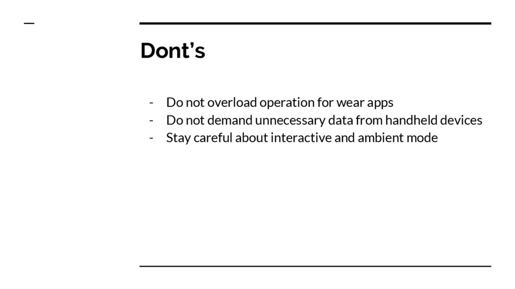Dont's - Do not overload operation for wear app...
