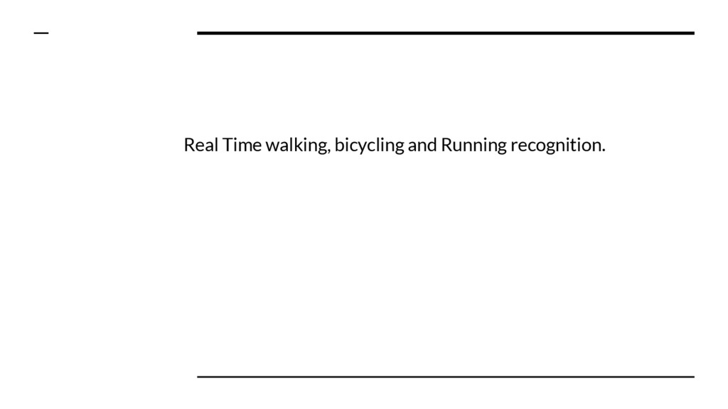 Real Time walking, bicycling and Running recogn...