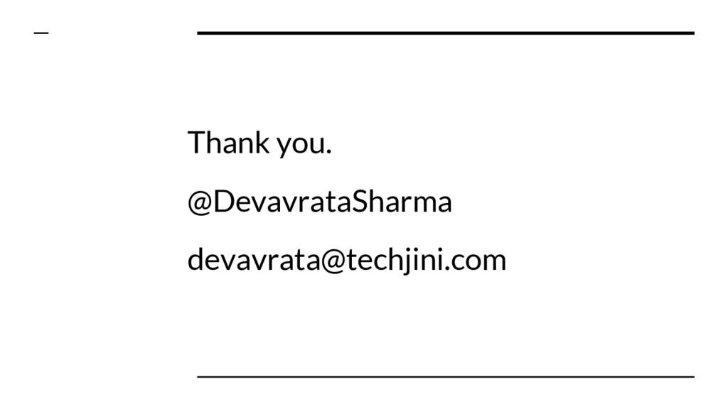 Thank you. @DevavrataSharma devavrata@techjini....