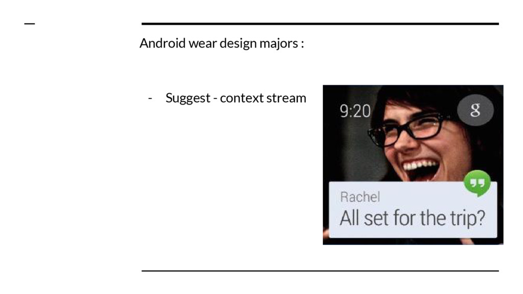 Android wear design majors : - Suggest - contex...