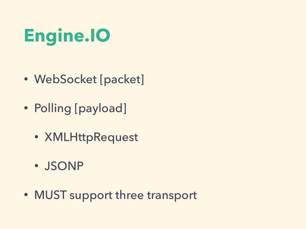 Engine.IO • WebSocket [packet] • Polling [paylo...