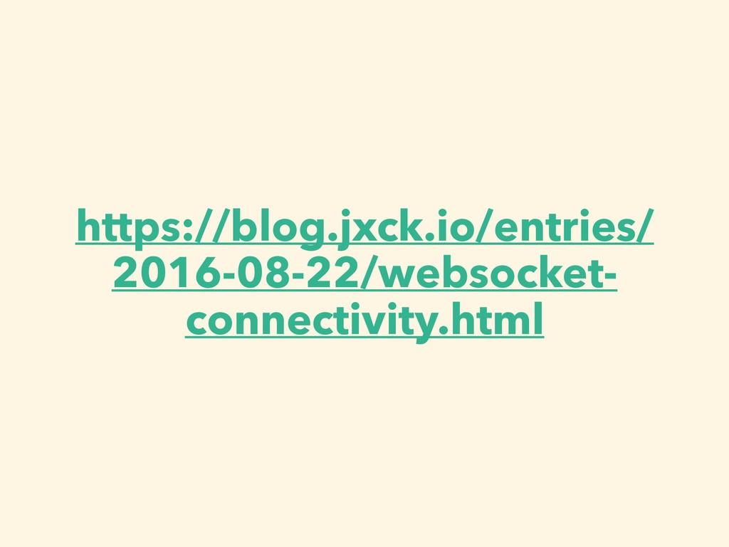 https://blog.jxck.io/entries/ 2016-08-22/websoc...