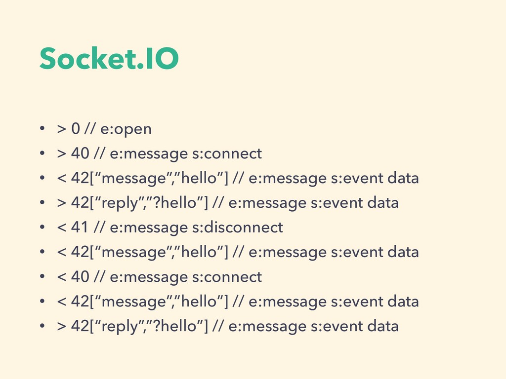 Socket.IO • > 0 // e:open • > 40 // e:message s...