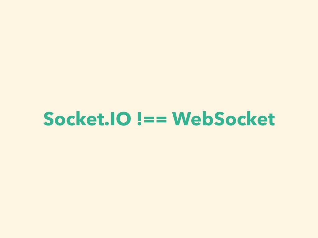 Socket.IO !== WebSocket