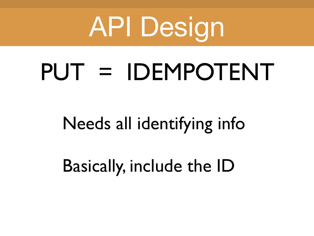 Title Title PUT = IDEMPOTENT Needs all identify...