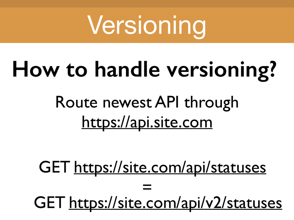 Title Title How to handle versioning? Route new...