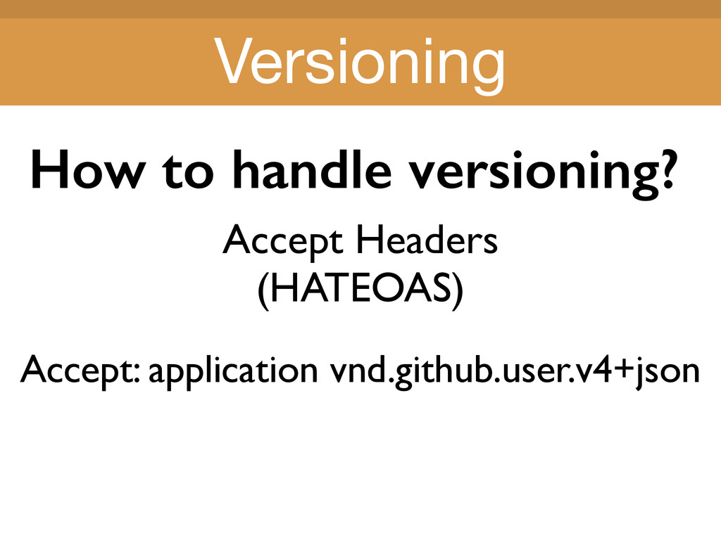 Title Title How to handle versioning? Accept He...