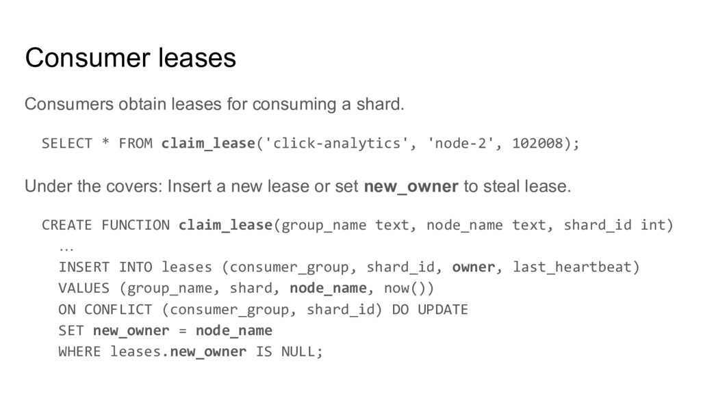 Consumers obtain leases for consuming a shard. ...