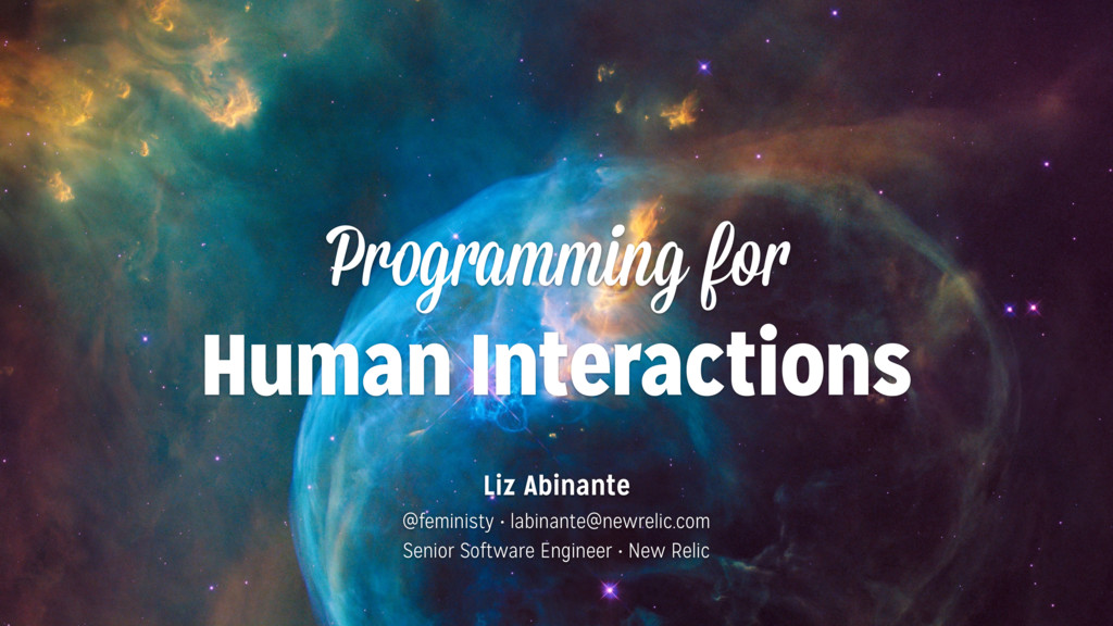 Programming for Human Interactions Liz Abinante...
