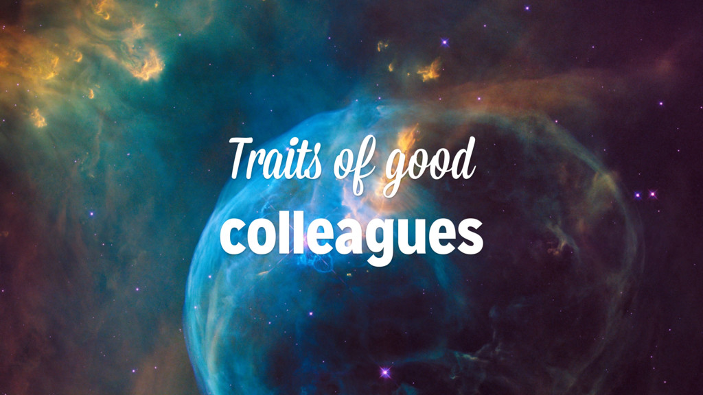 Traits of good colleagues