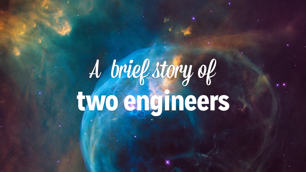 A brief story of two engineers