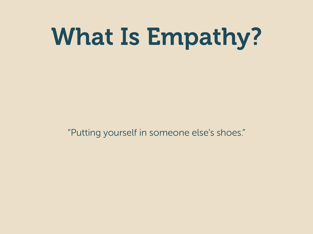 """What Is Empathy? """"Putting yourself in someone e..."""