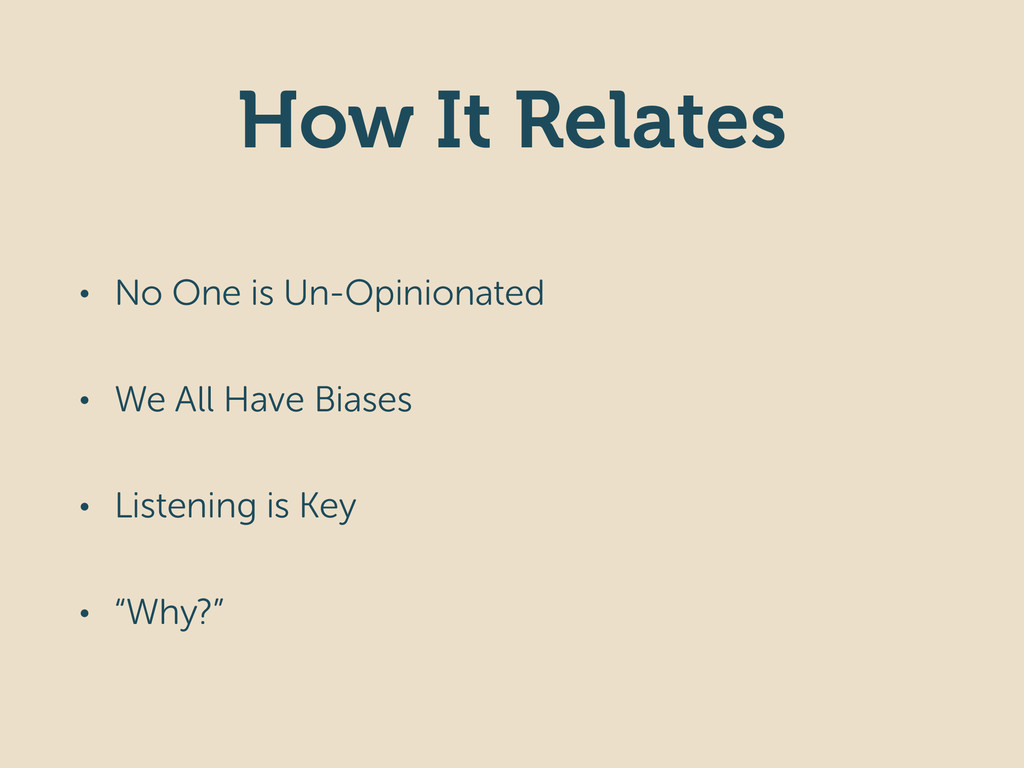 How It Relates • No One is Un-Opinionated • We ...