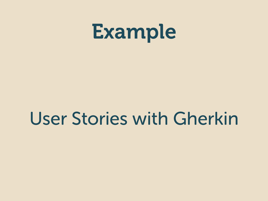 Example User Stories with Gherkin