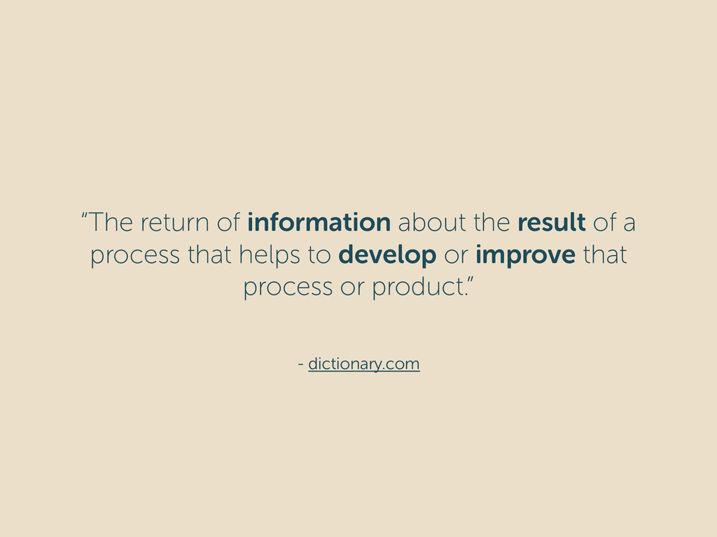 """- dictionary.com """"The return of information abo..."""