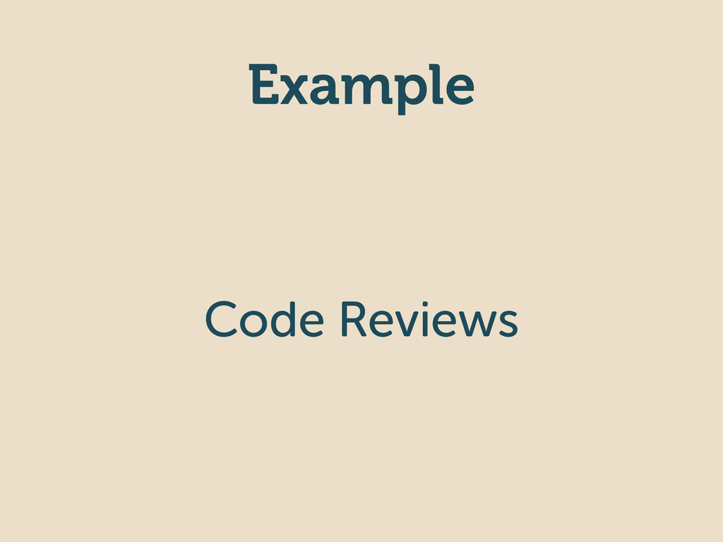 Example Code Reviews