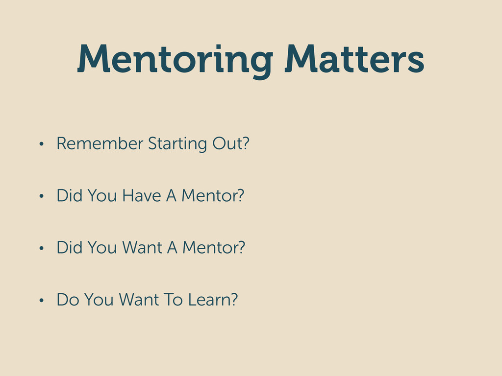 Mentoring Matters • Remember Starting Out? • Di...