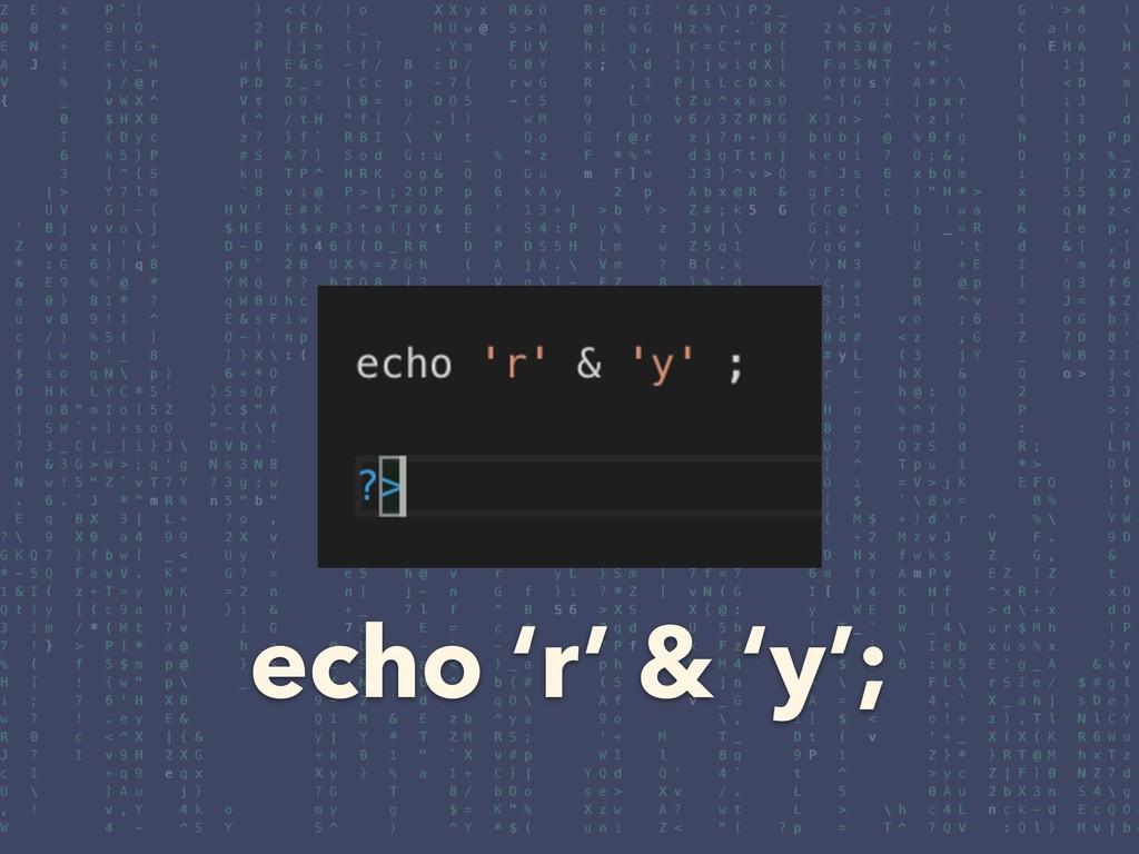 echo 'r' & 'y';