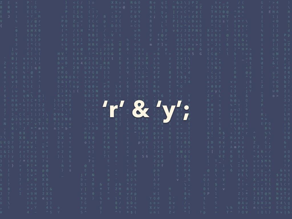 'r' & 'y';