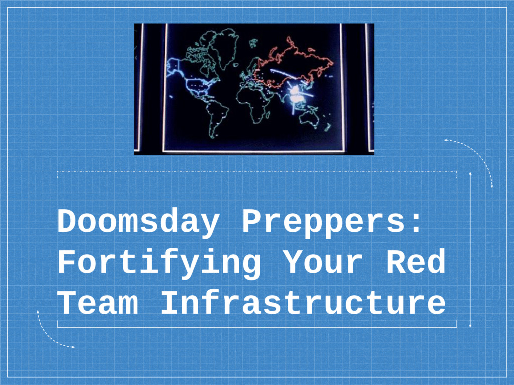 Doomsday Preppers: Fortifying Your Red Team Inf...