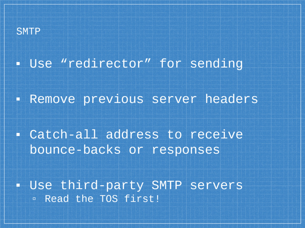 "SMTP ▪ Use ""redirector"" for sending ▪ Remove pr..."