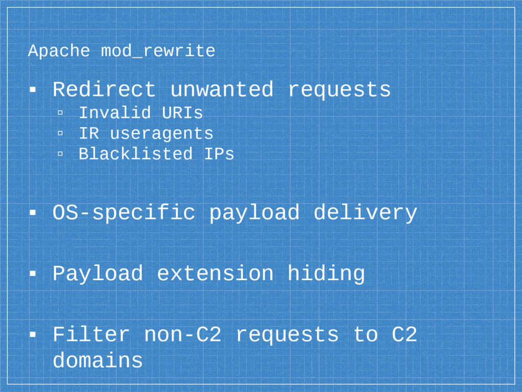 Apache mod_rewrite ▪ Redirect unwanted requests...