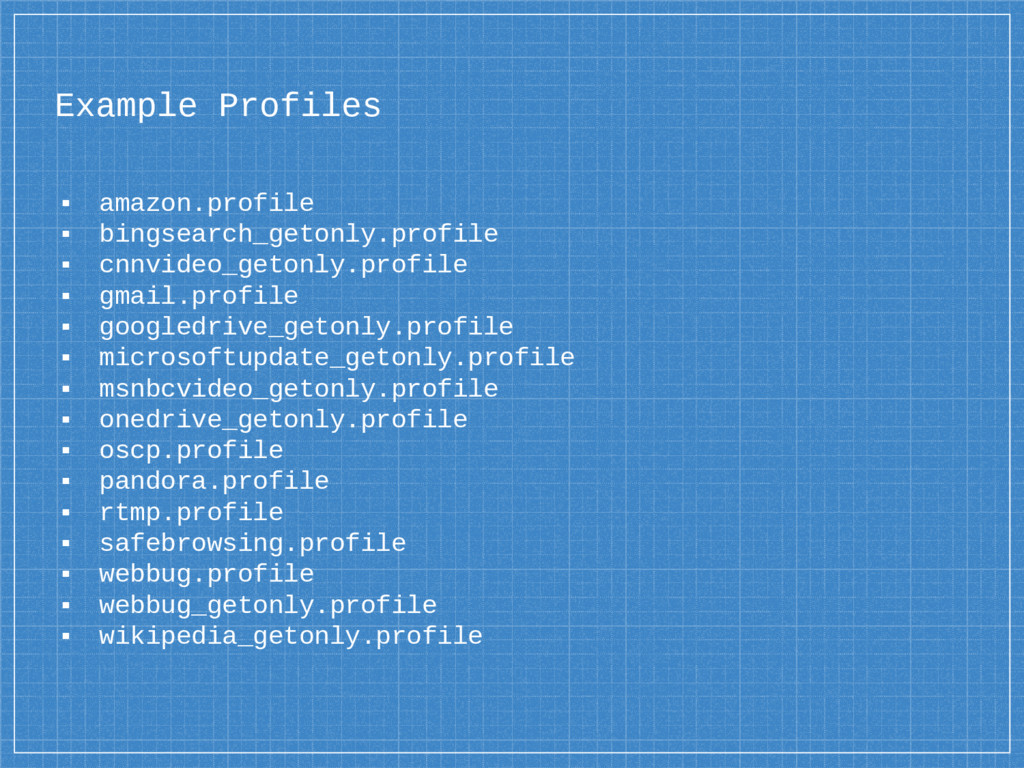 Example Profiles ▪ amazon.profile ▪ bingsearch_...